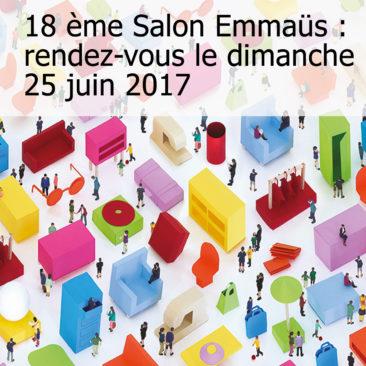 18éme Salon Emmaüs , rendez-vous le dimanche 25 juin 2017