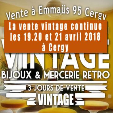La vente vintage continue les 19, 20 et 21 avril 2018 à Cergy