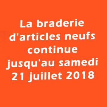 Braderie d'articles neufs ça continue jusqu'au 21 Juillet 2018 à Bernes