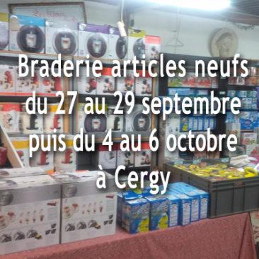 Braderie articles neufs du 27 au 29 septembre puis du 4 au 6 octobre 2018