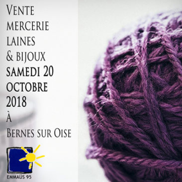 vente mercerie laines et bijoux à Bernes sur Oise le samedi 20 octobre 2018
