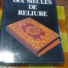 Livre Dix siècles de reliure édité Pygmalion