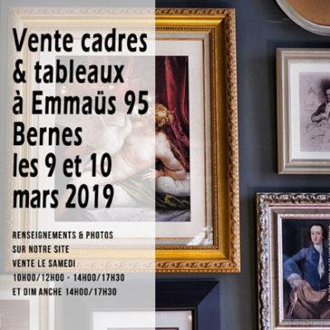 Vente tableaux et cadres à Emmaüs 95 bernes sur oise les 9 et 10 mars 2019