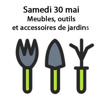 A partir du samedi 30 mai: Meubles, outils et accessoires de jardin