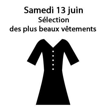A partir du samedi 13 juin : Sélection des plus beaux vêtements