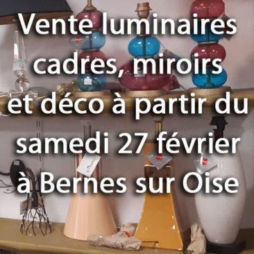 Vente luminaires, cadres, miroirs et objet de décoration à partir du 27 février à Bernes