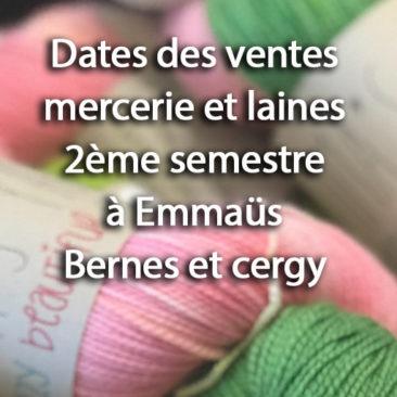 Dates des ventes Mercerie et laines à Emmaüs Bernes et Cergy 2ème semestre 2021