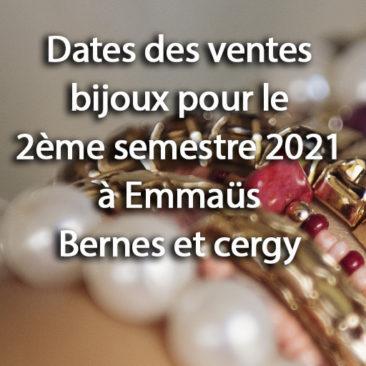 Dates des ventes bijoux à Emmaüs Bernes et Cergy 2ème semestre 2021