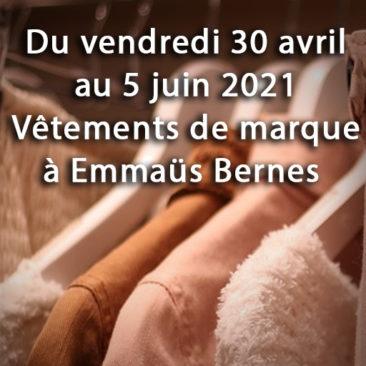 Du vendredi 30 avril au 5 juin 2021 : Vêtements de marque à Bernes sur Oise
